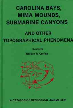 Carolina Bays, Mima Mounds, Submarine Canyons